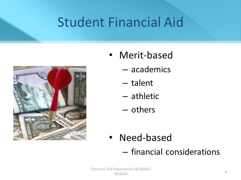 Financial Aid Presentation NCASFAA/ NCSEAA 15 Applying for Financial Aid Other forms ??.