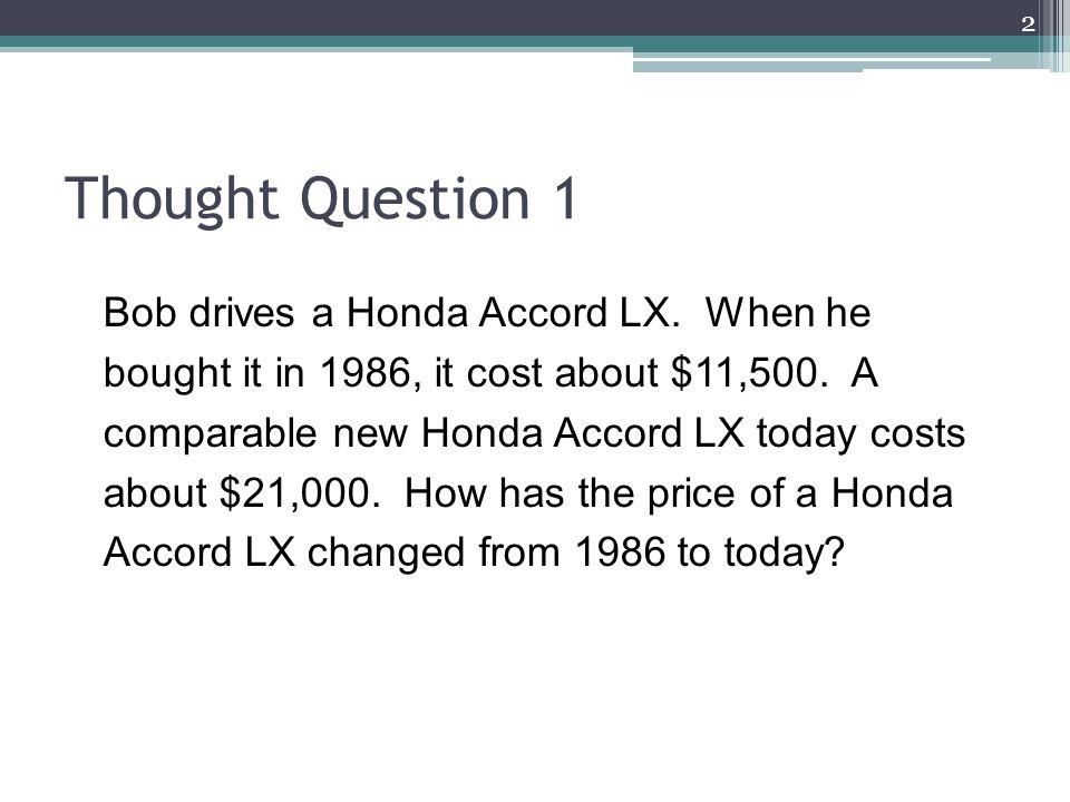 Thought Question 1 2 Bob drives a Honda Accord LX.