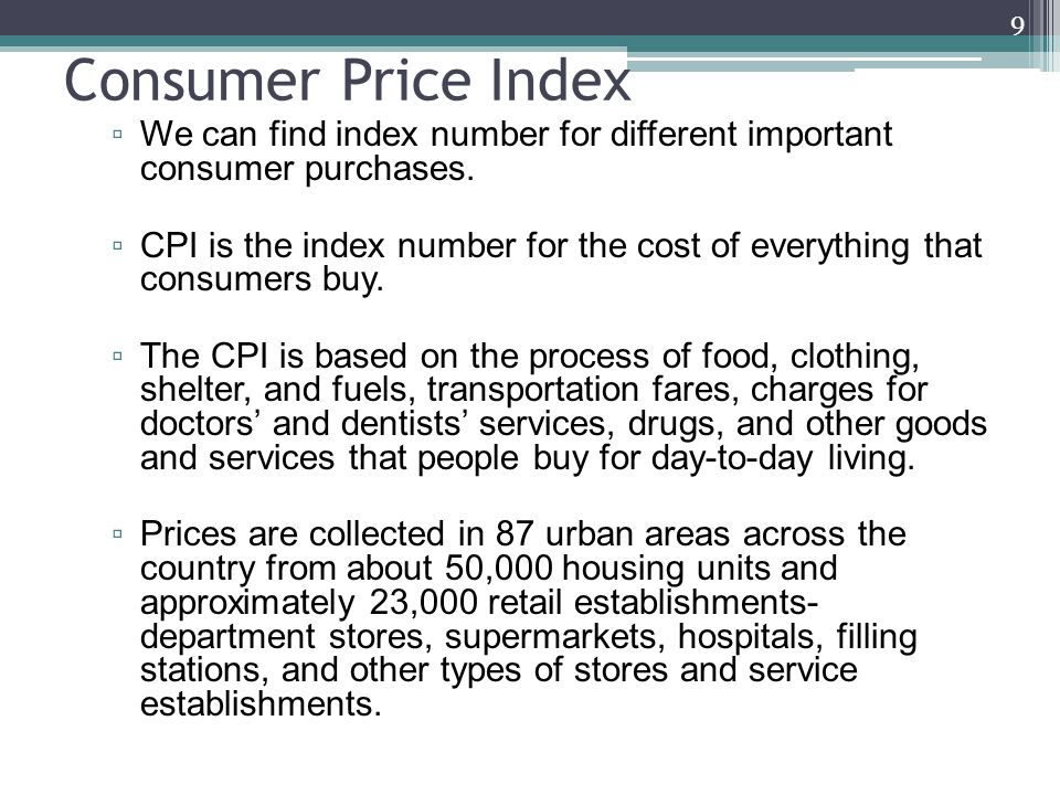 Consumer Price Index ▫ We can find index number for different important consumer purchases.
