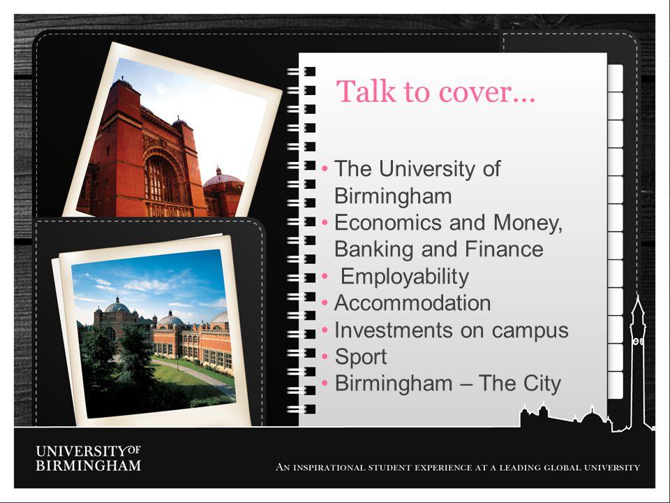The University of Birmingham Economics and Money, Banking and Finance Employability Accommodation Investments on campus Sport Birmingham – The City Ta