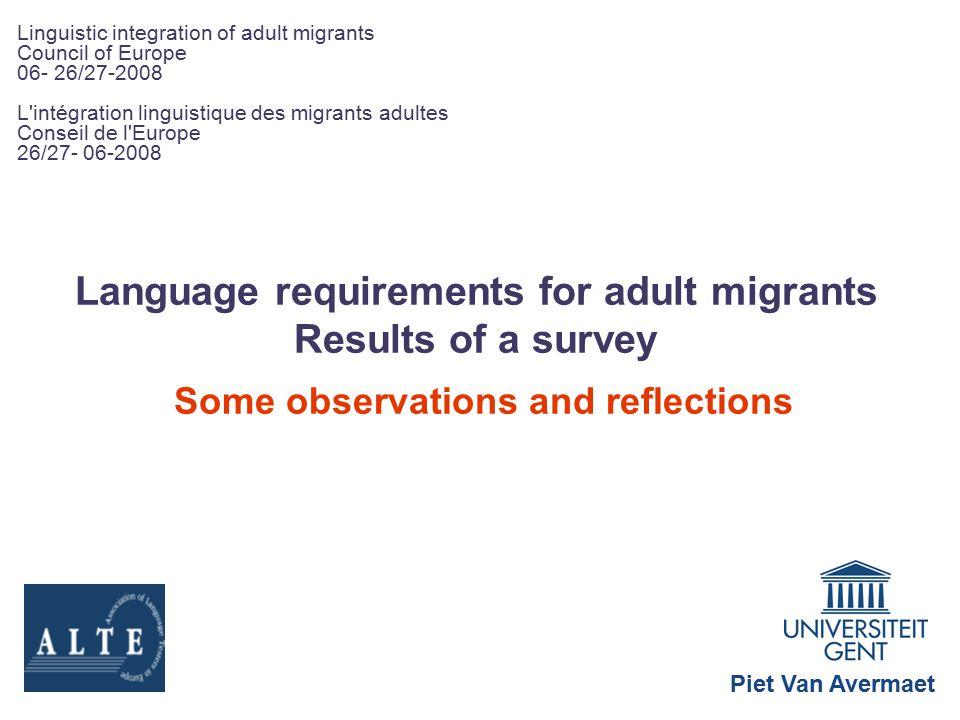 THANK YOU MERCI Linguistic integration of adult migrants Council of Europe 06- 26/27-2008 L intégration linguistique des migrants adultes Conseil de l Europe 26/27- 06-2008 Piet Van Avermaet