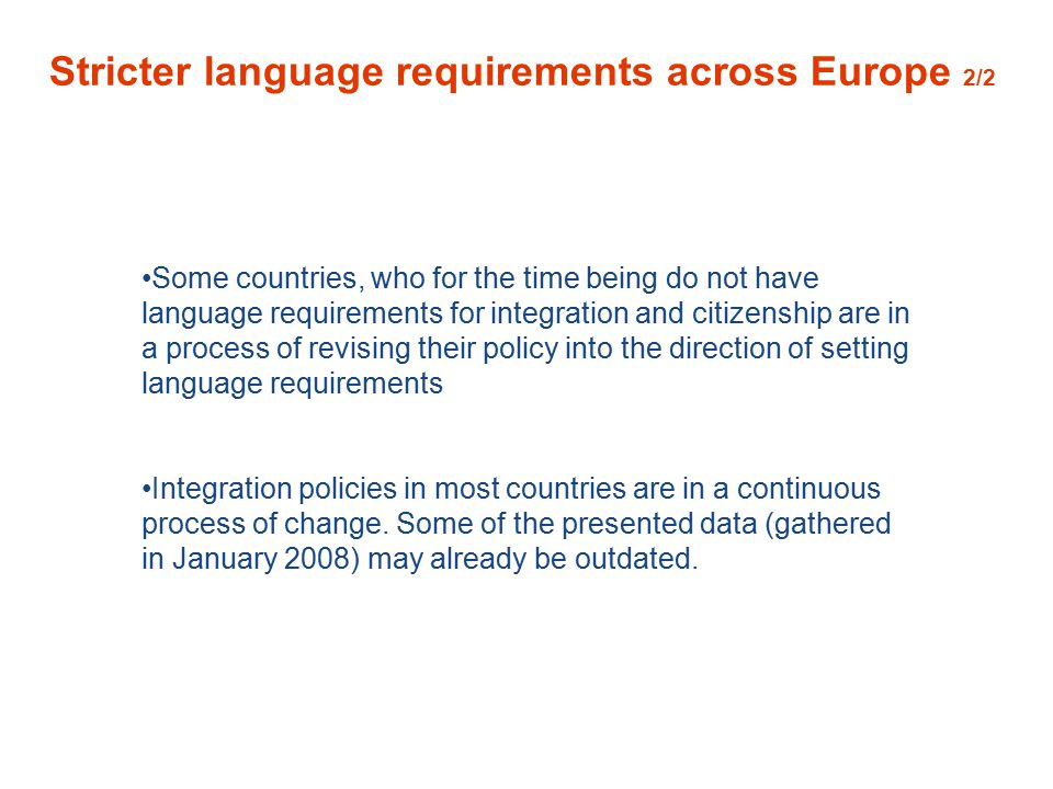 For European countries who have to deal with immigration, language policies are seen as: a possible response to changing migration patterns and tendencies a possible response to increase and improve processes of social integration of ' oldcomers ' on the basis of a perceived inclusion deficit a possible solution to control new migration flows As a consequence introduction of: language as a requirement or condition for inclusion civic knowledge as a requirement or condition for inclusion We observe different historical inclusion models whose impact on language policies, as part of integration policies is to be noted.