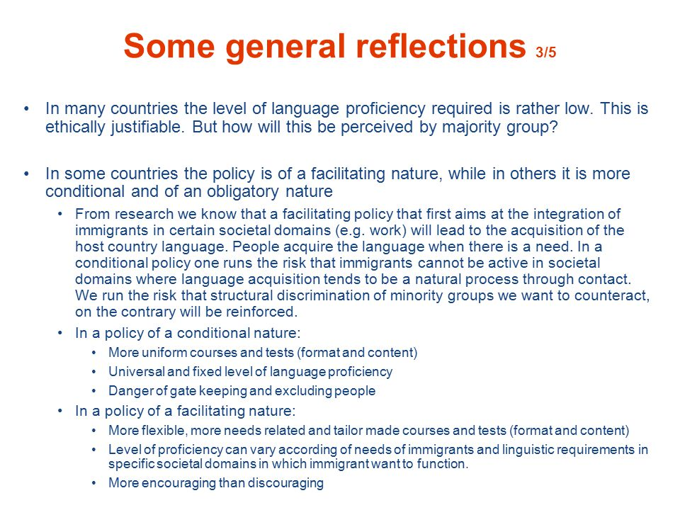 In many countries the level of language proficiency required is rather low.