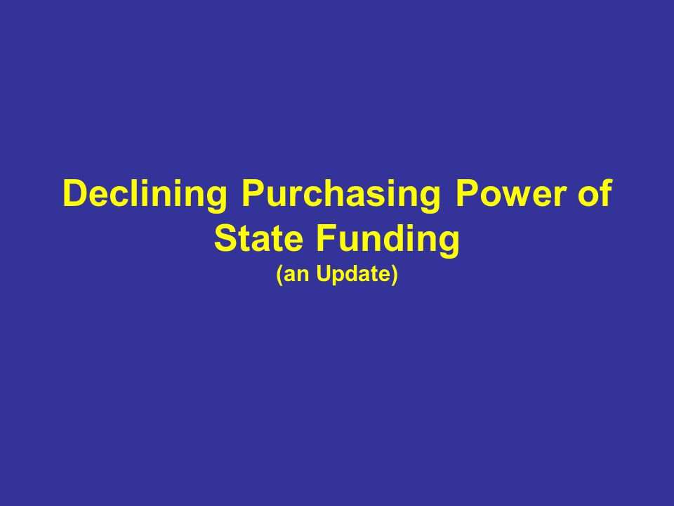 Declining Purchasing Power of State Funding (an Update)