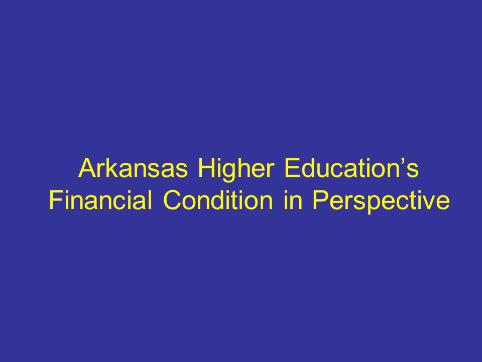 Arkansas Higher Education's Financial Condition in Perspective