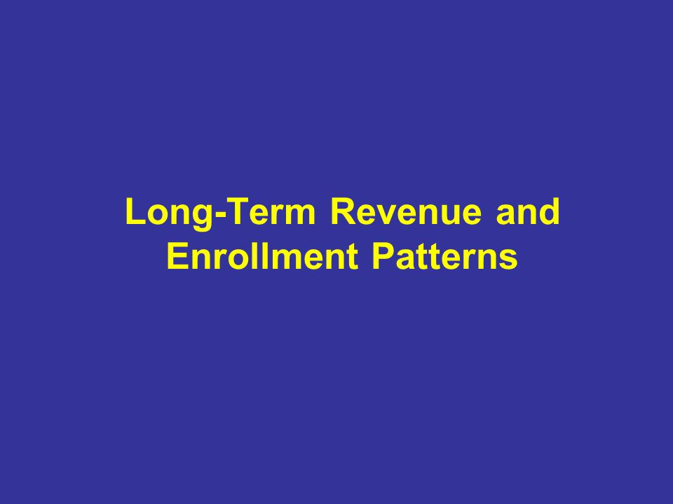 Long-Term Revenue and Enrollment Patterns
