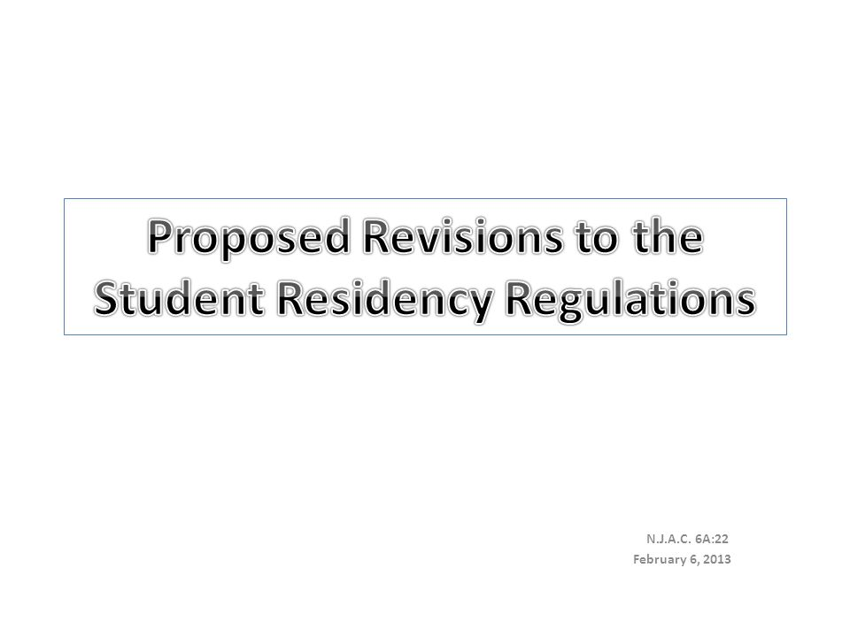 Purpose of Proposed Amendments To incorporate recommendations made by the Education Transformation Task Force so as to ease the burden that residency issues place on school districts and residents.