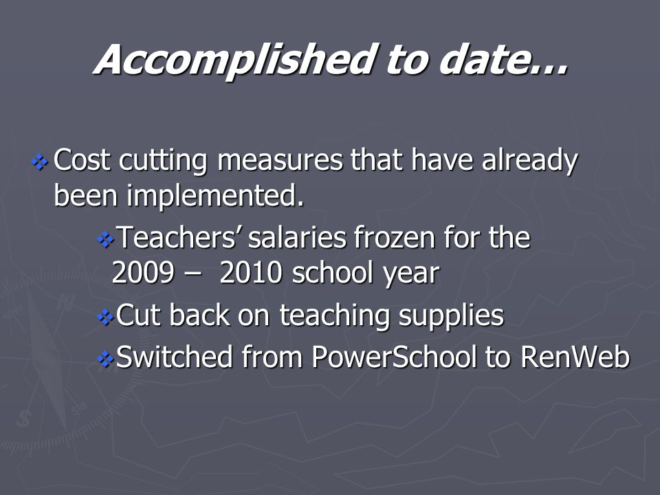 Accomplished to date…  Cost cutting measures that have already been implemented.