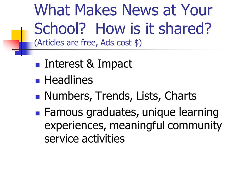 What Makes News at Your School. How is it shared.