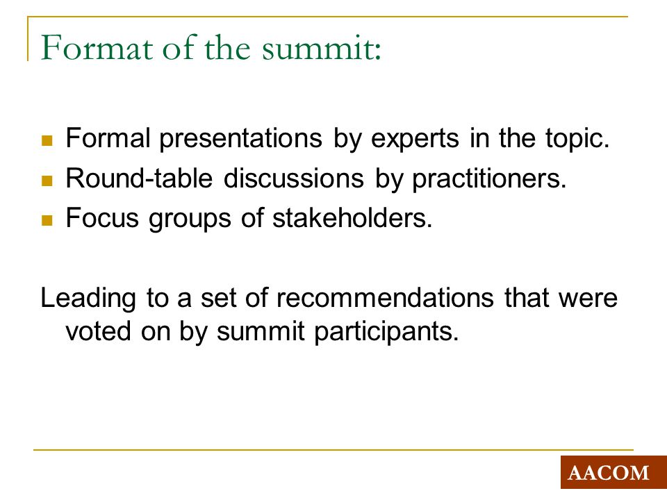 Format of the summit: Formal presentations by experts in the topic.