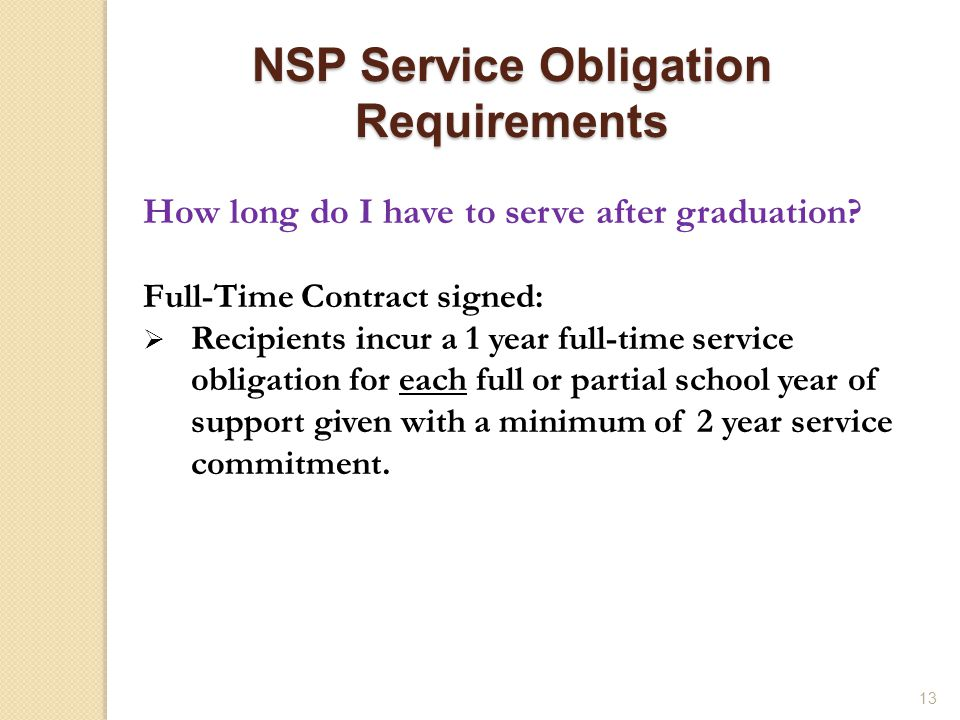 13 How long do I have to serve after graduation.