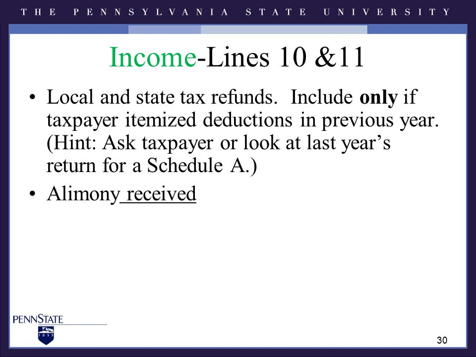 Income-Lines 10 &11 Local and state tax refunds.