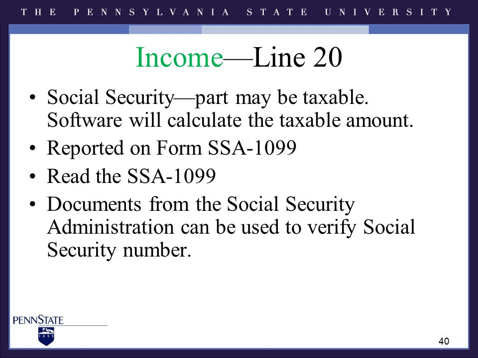 Income—Line 20 Social Security—part may be taxable.