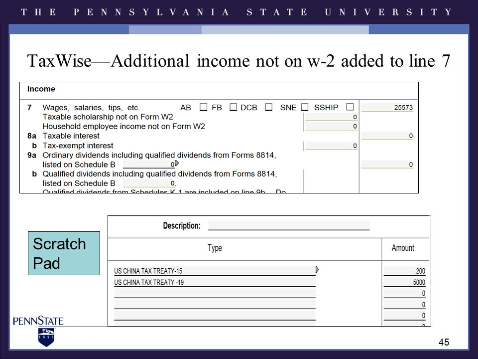 TaxWise—Additional income not on w-2 added to line 7 45 Scratch Pad