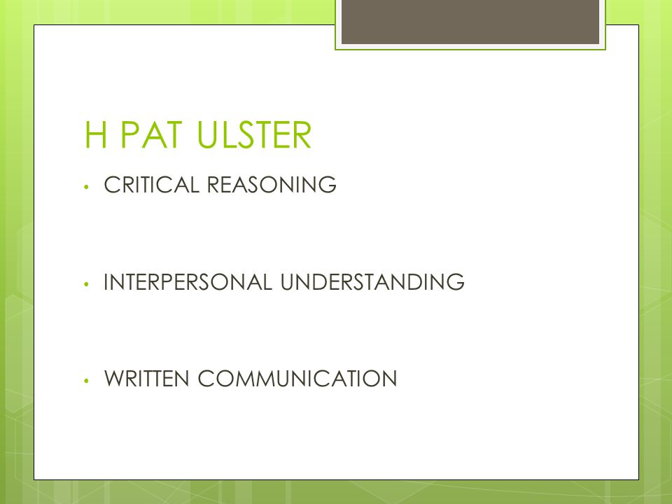 H PAT ULSTER CRITICAL REASONING INTERPERSONAL UNDERSTANDING WRITTEN COMMUNICATION