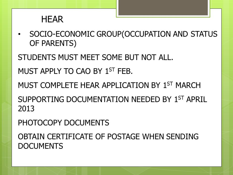 HEAR SOCIO-ECONOMIC GROUP(OCCUPATION AND STATUS OF PARENTS) STUDENTS MUST MEET SOME BUT NOT ALL.