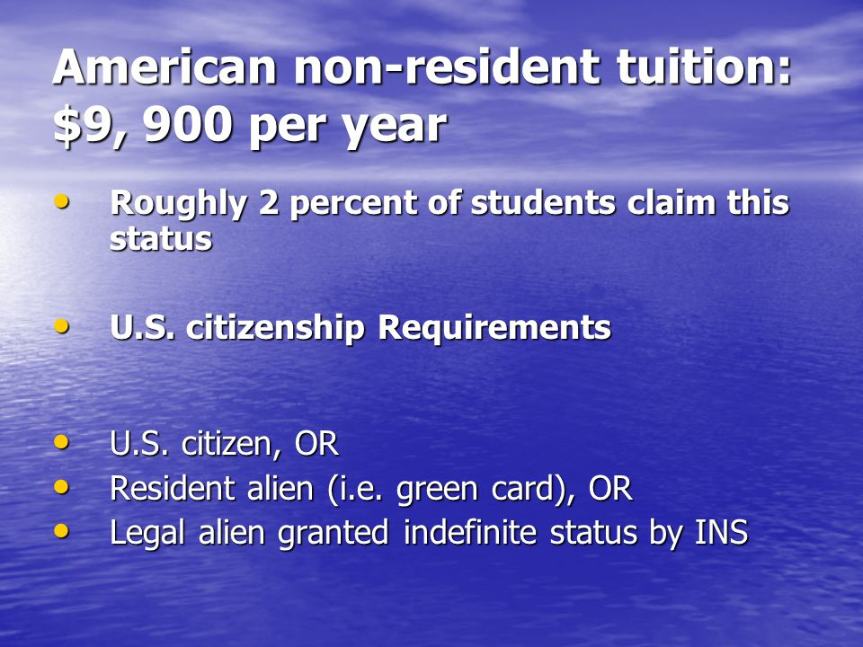 American non-resident tuition: $9, 900 per year Roughly 2 percent of students claim this status Roughly 2 percent of students claim this status U.S.
