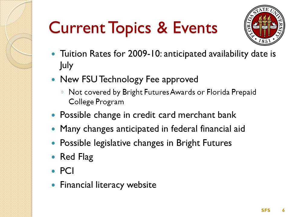 Training & Job Aids Updated department forms with instructions Department User's Manual for deposits Training on Student Financial System basics available ◦ Contact Rachel Collins – 645-2317 / racollins@fsu.eduracollins@fsu.edu SFS7