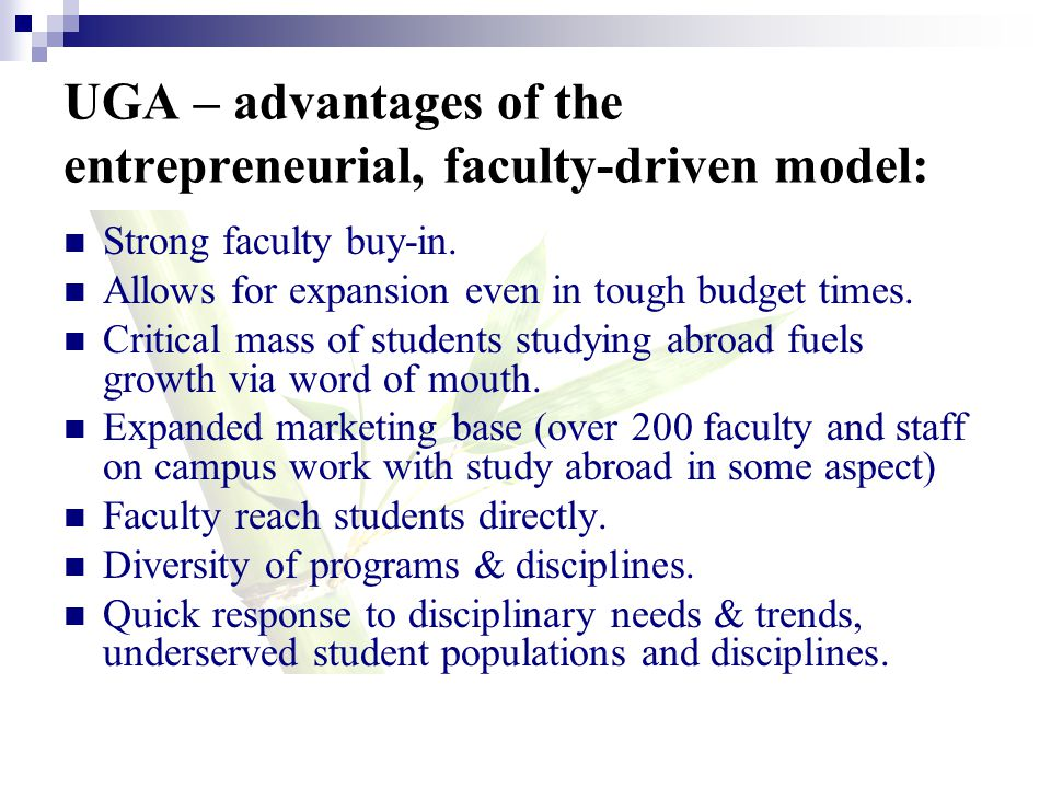 UGA – advantages of the entrepreneurial, faculty-driven model: Strong faculty buy-in.