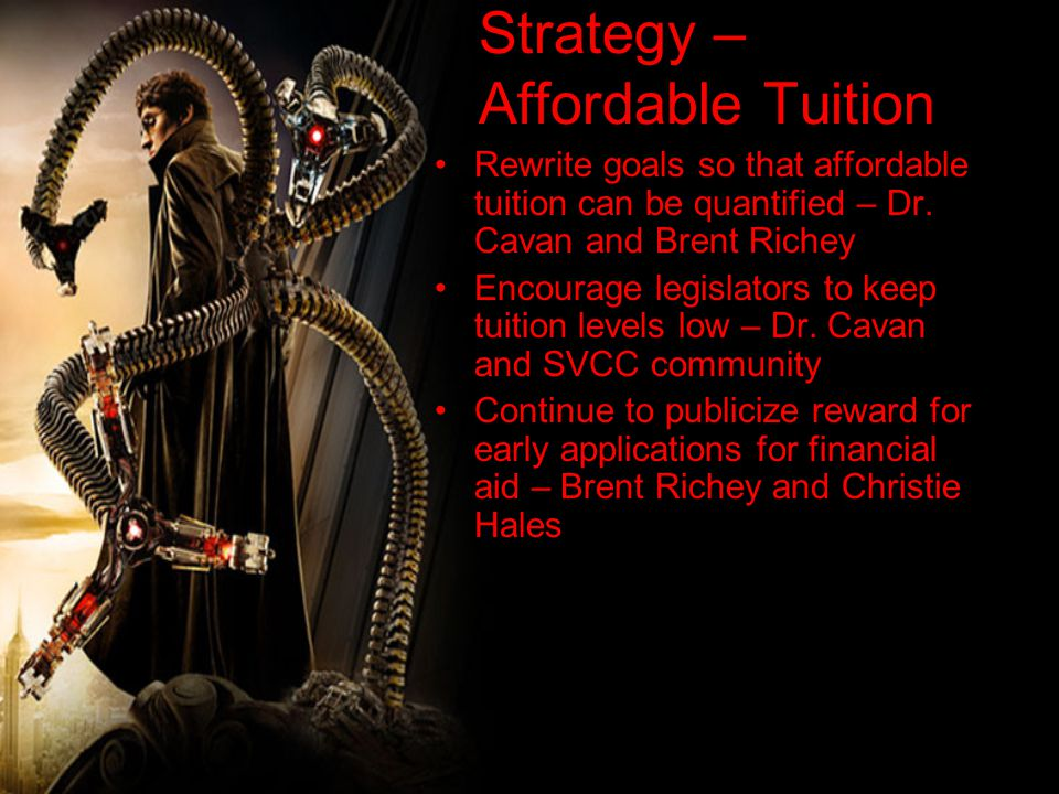 Strategy – Affordable Tuition Rewrite goals so that affordable tuition can be quantified – Dr.