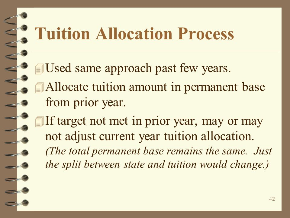 41 Tuition Target Process 4 Use same approach for past few years.