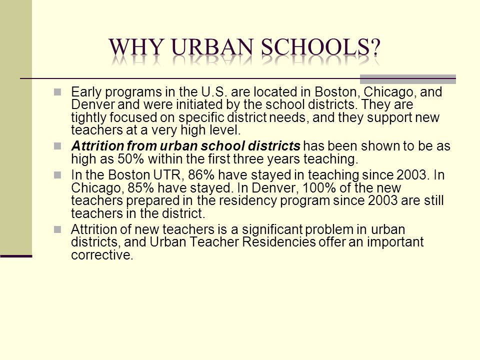 Early programs in the U.S. are located in Boston, Chicago, and Denver and were initiated by the school districts. They are tightly focused on specific