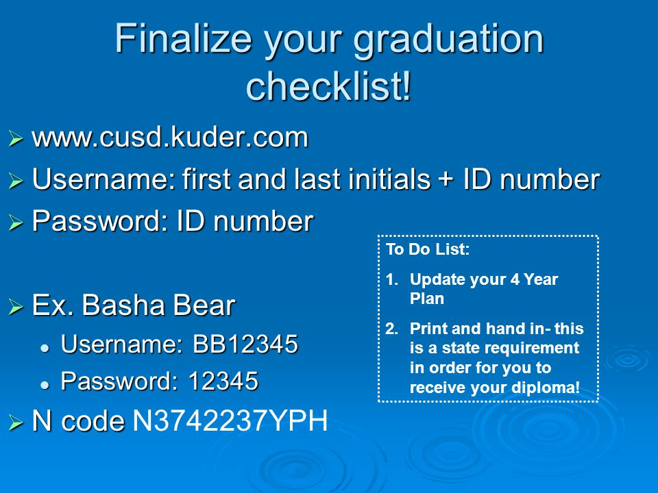 Finalize your graduation checklist.
