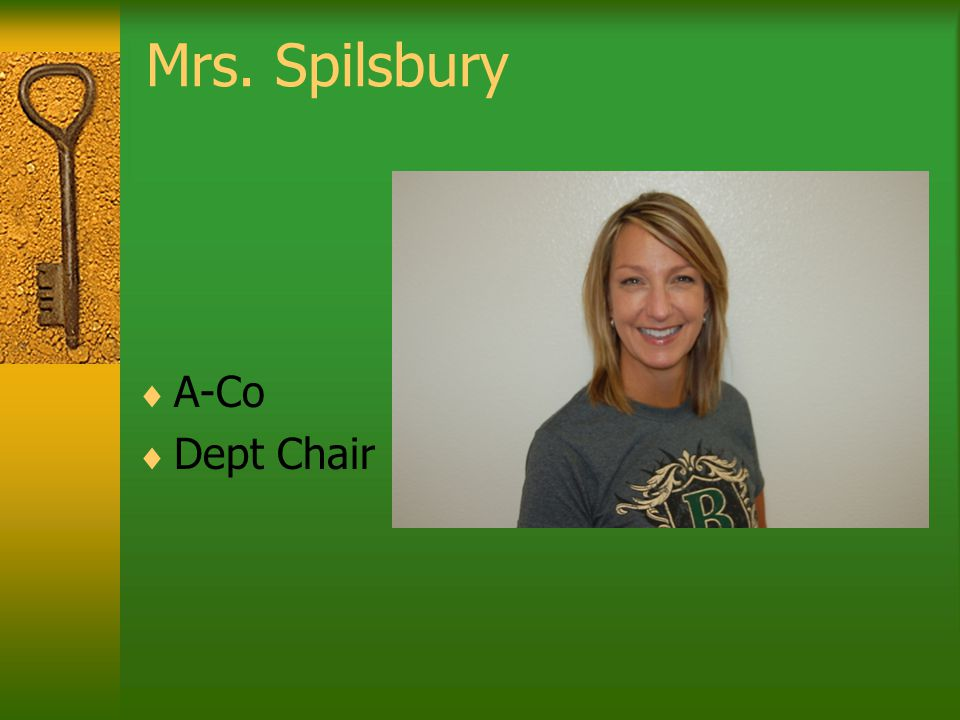 Mrs. Spilsbury  A-Co  Dept Chair