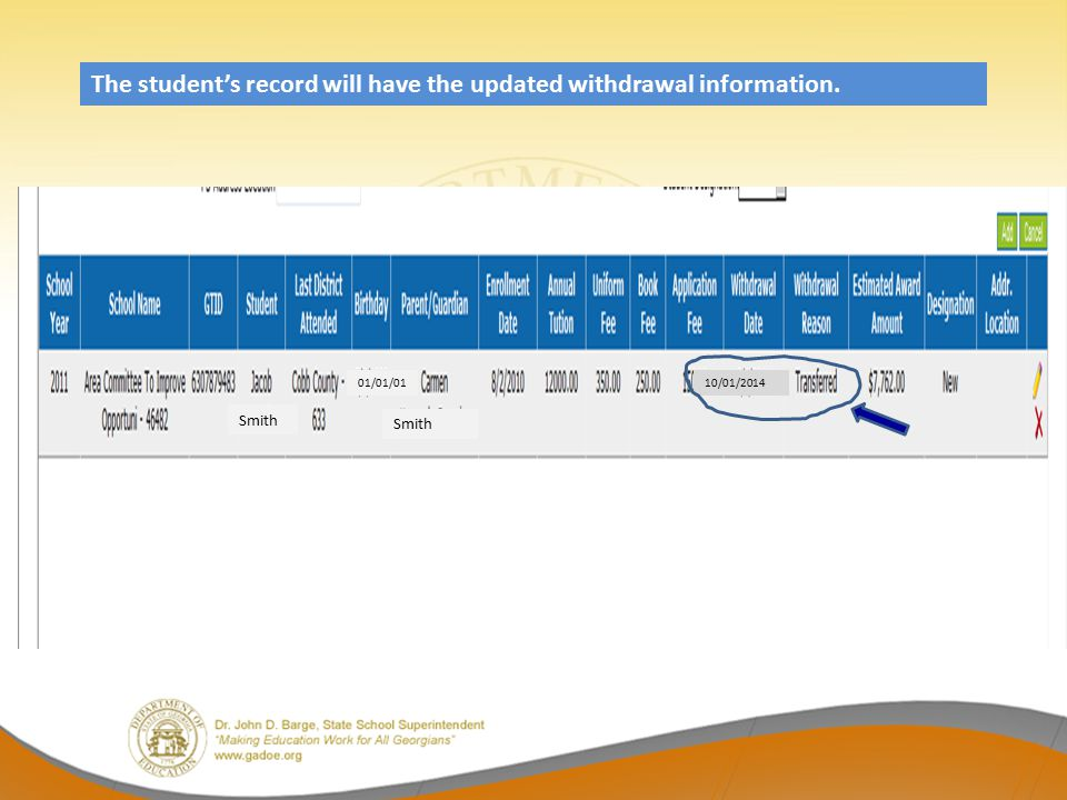 The student's record will have the updated withdrawal information. Smith 01/01/0110/01/2014