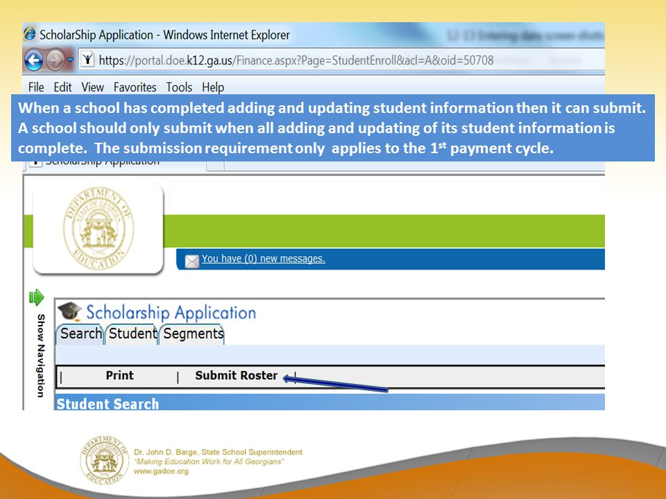 When a school has completed adding and updating student information then it can submit. A school should only submit when all adding and updating of it