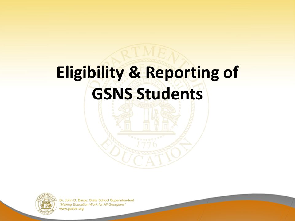 Eligibility & Reporting of GSNS Students