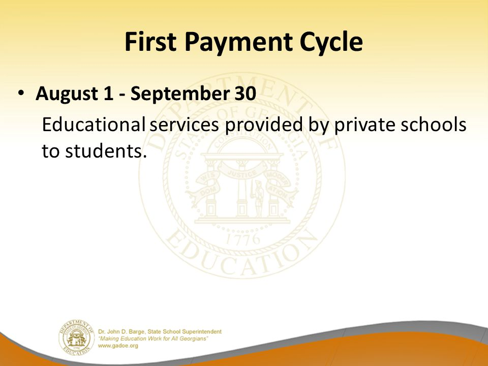 First Payment Cycle August 1 - September 30 Educational services provided by private schools to students.