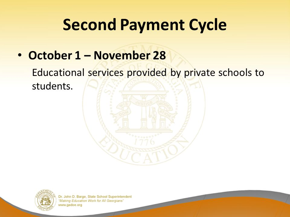 Second Payment Cycle October 1 – November 28 Educational services provided by private schools to students.