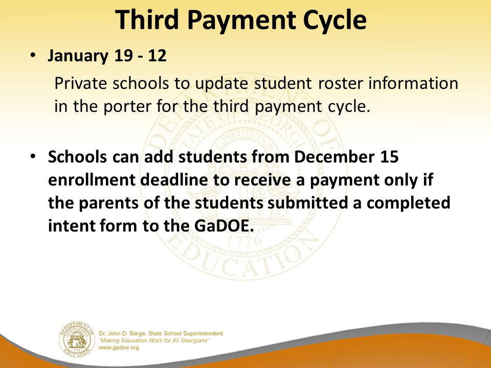 Third Payment Cycle January 19 - 12 Private schools to update student roster information in the porter for the third payment cycle. Schools can add st