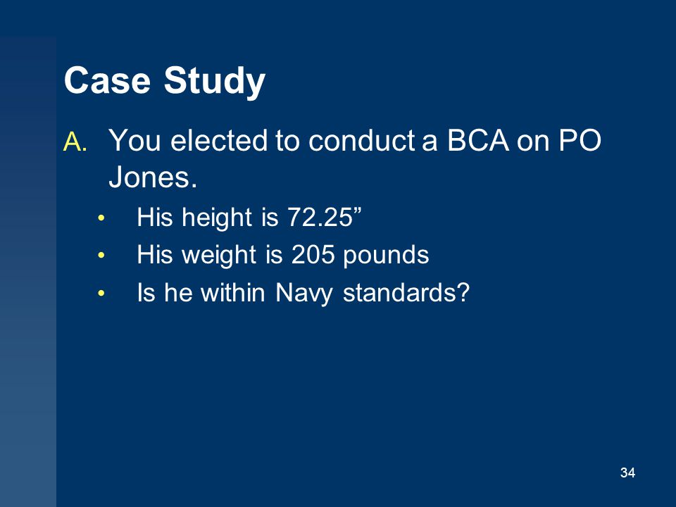 34 Case Study A.You elected to conduct a BCA on PO Jones.