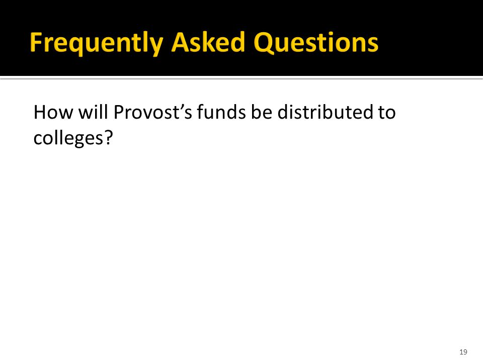 How will Provost's funds be distributed to colleges 19