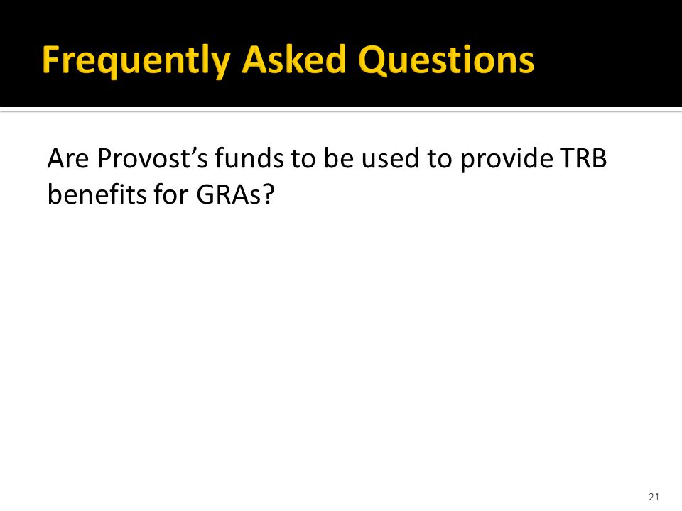 Are Provost's funds to be used to provide TRB benefits for GRAs? 21