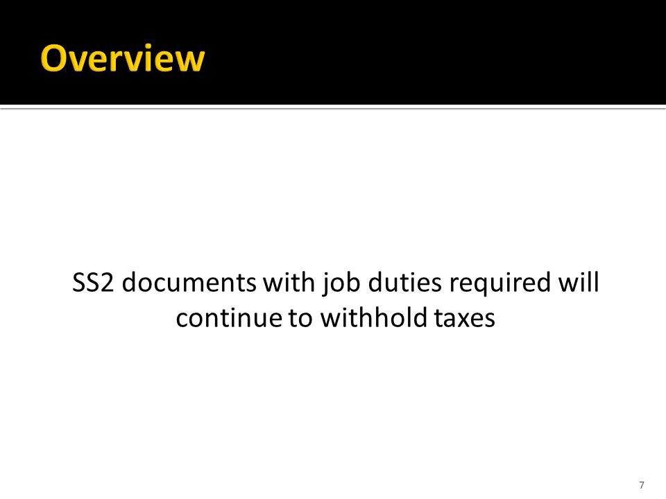 SS2 documents with job duties required will continue to withhold taxes 7
