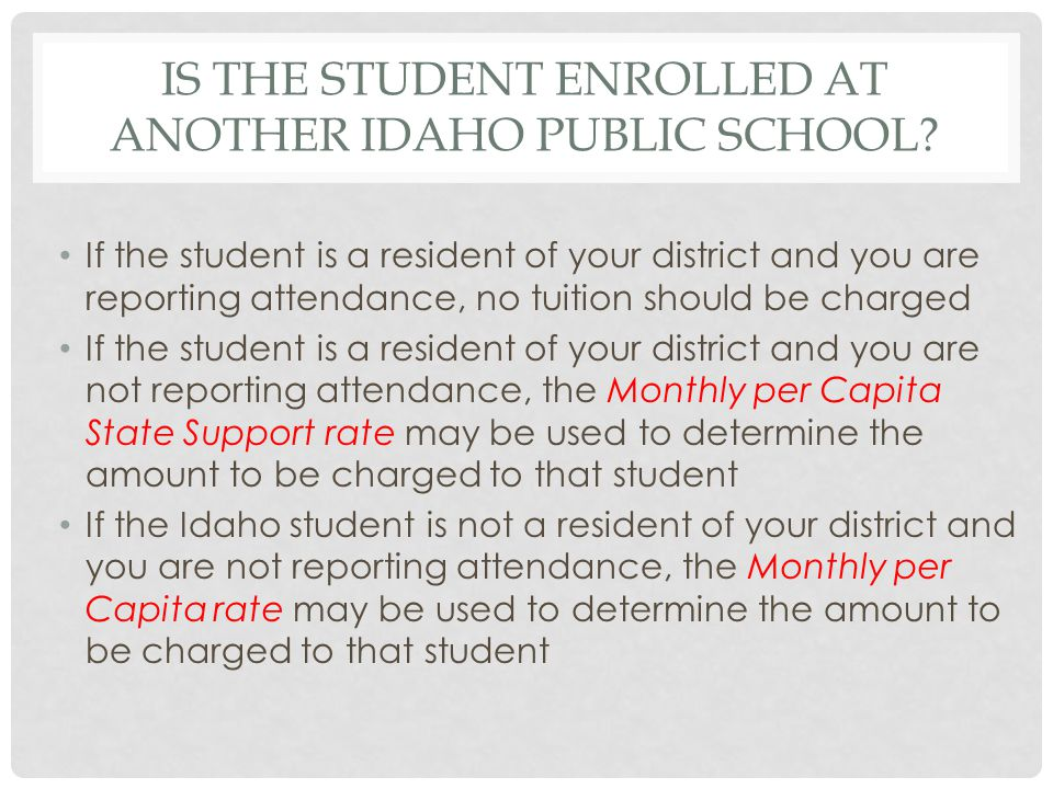 IS THE STUDENT ENROLLED AT ANOTHER IDAHO PUBLIC SCHOOL.