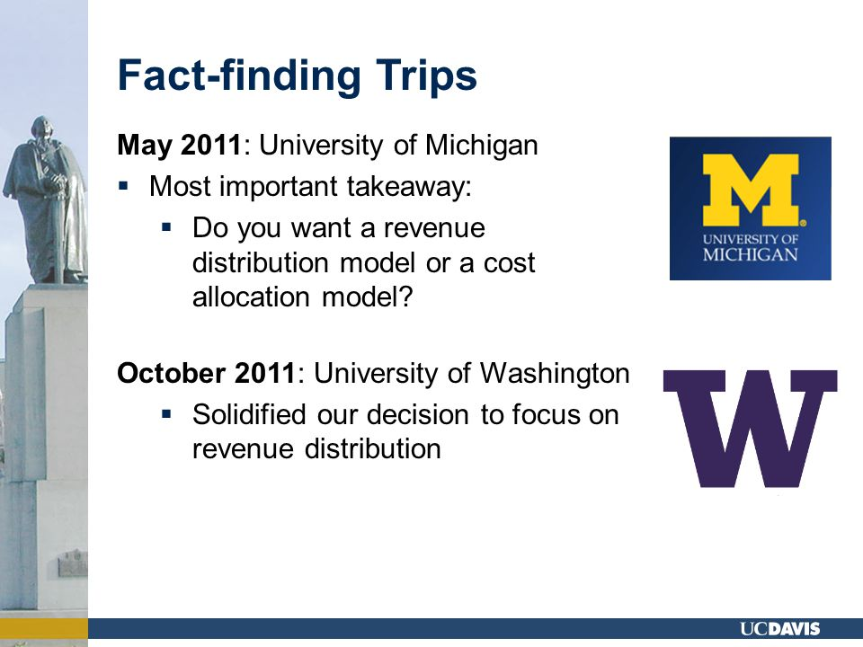 May 2011: University of Michigan  Most important takeaway:  Do you want a revenue distribution model or a cost allocation model.