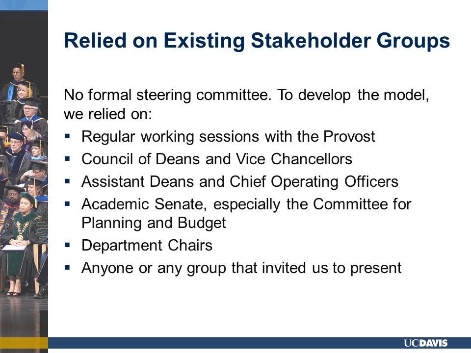 Relied on Existing Stakeholder Groups No formal steering committee.