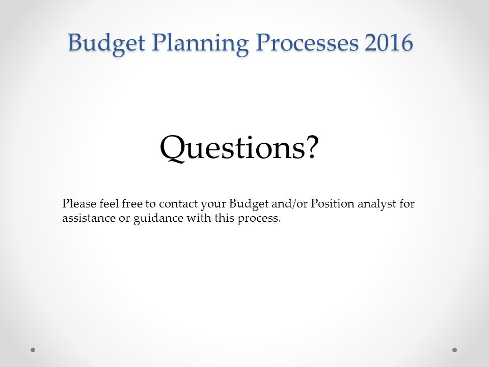 Budget Planning Processes 2016 Questions.