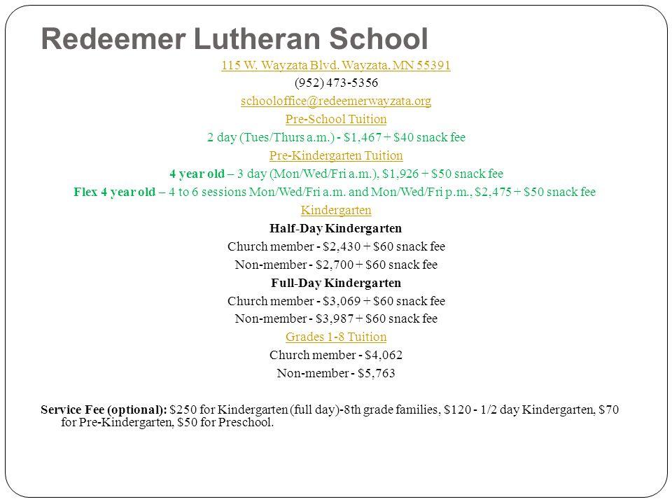 Redeemer Lutheran School 115 W.Wayzata Blvd.