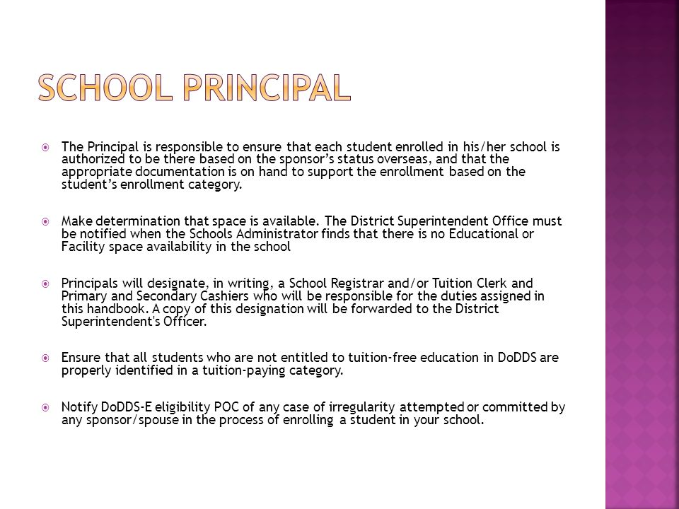  The Principal is responsible to ensure that each student enrolled in his/her school is authorized to be there based on the sponsor's status overseas