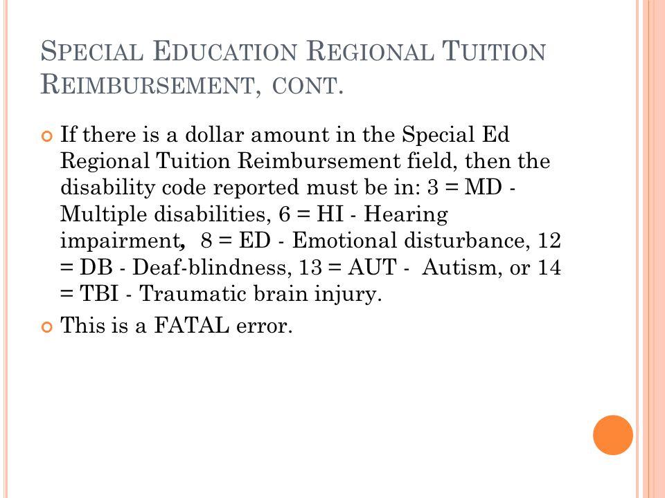 S PECIAL E DUCATION R EGIONAL T UITION R EIMBURSEMENT, CONT.