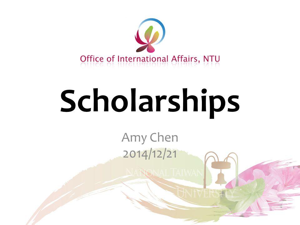 Scholarships Amy Chen 2014/12/21