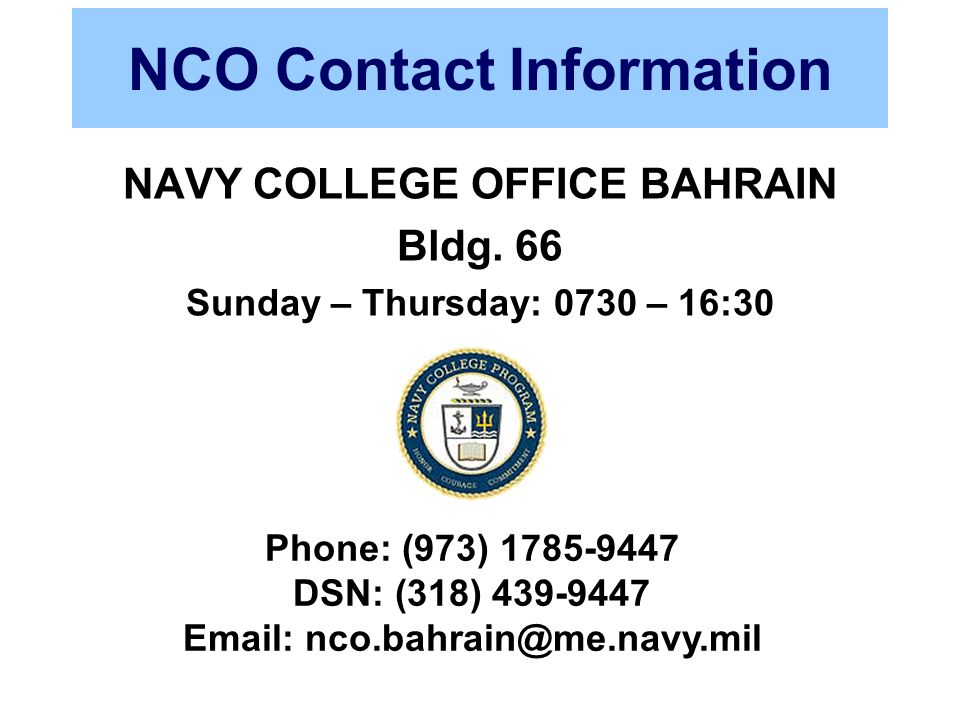 NCO Contact Information NAVY COLLEGE OFFICE BAHRAIN Bldg.