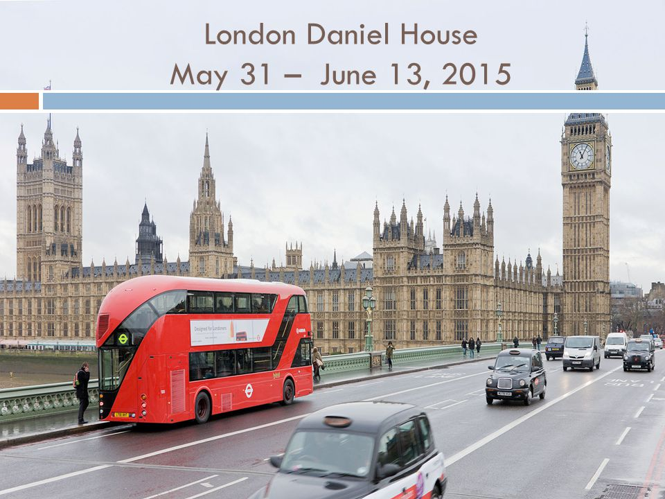 London Daniel House May 31 – June 13, 2015