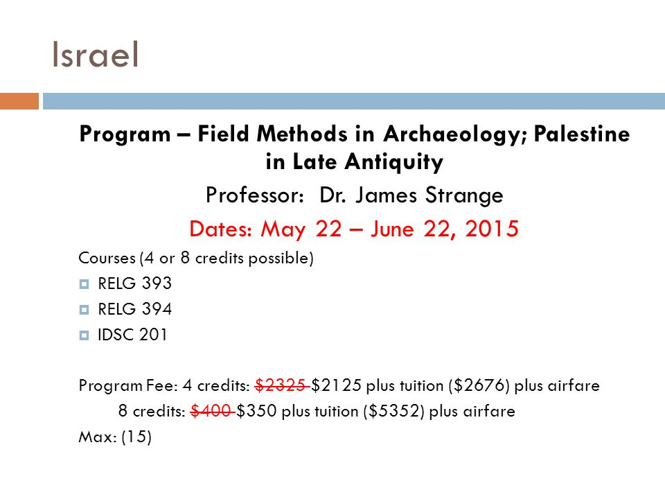 Program – Field Methods in Archaeology; Palestine in Late Antiquity Professor: Dr.