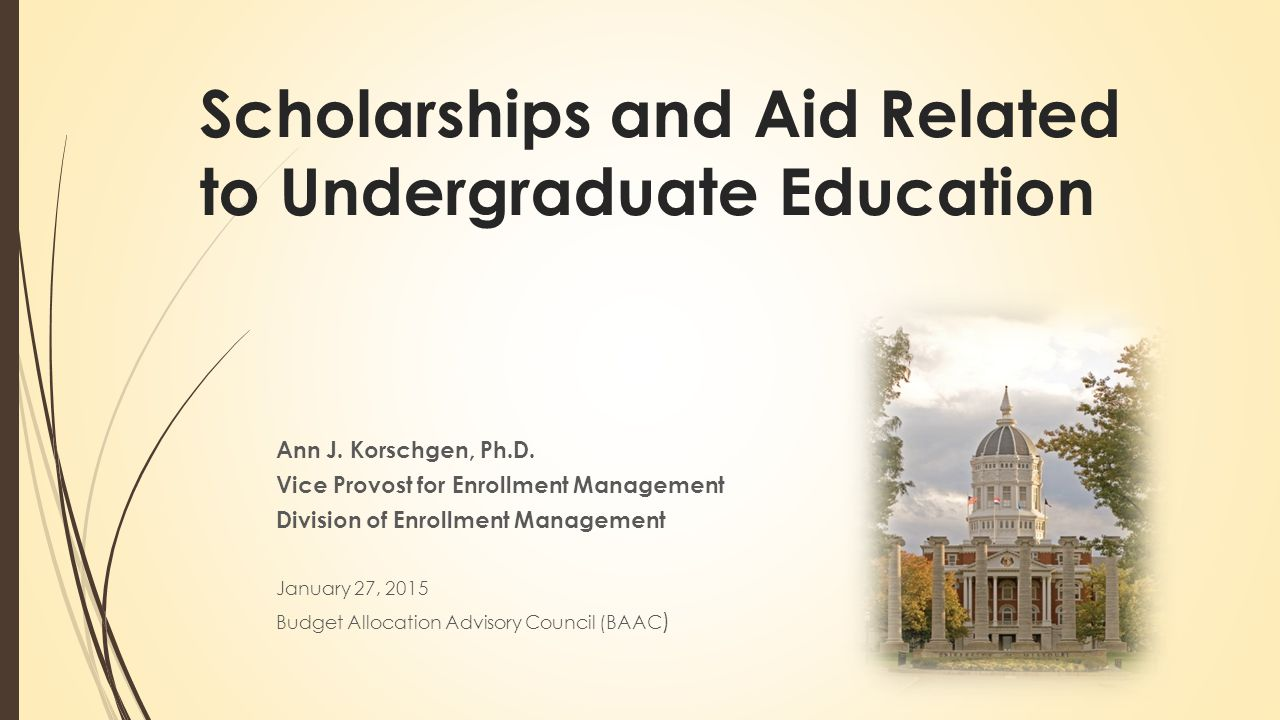 Scholarships and Aid Related to Undergraduate Education Ann J.
